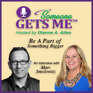 Marc Smolowitz on Someone Gets Me podcast