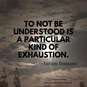 Quote about being misunderstood from Autum Romano on blog by Dianne A Allen